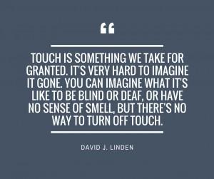Sensory deprivation - Touch by David J. Linden